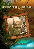 Into the Wild: Mountain Animals and Their Survival by John Ross