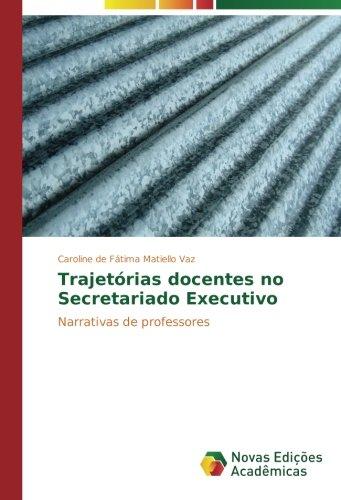 Trajetórias docentes no Secretariado Executivo: Narrativas de professores (Portuguese Edition)