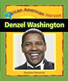 img - for Denzel Washington (African-American Heroes) book / textbook / text book