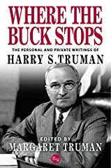Harry Truman was a man of common sense and uncommon insights. In this frank book, the thirty-third president of the United States speaks directly about the office of the presidency, about the best and worst presidents, and his own experience ...