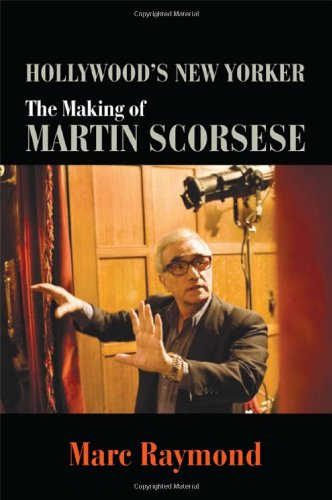 Read Online Hollywood's New Yorker: The Making of Martin Scorsese (SUNY series, Horizons of Cinema) PDF