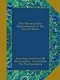 The Homœopathic Pharmacopœia of the United States