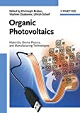 Organic Photovoltaics - Materials, Device Physics, and Manufacturing Technologies