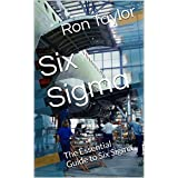 Six Sigma: The Essential Guide to Six Sigma