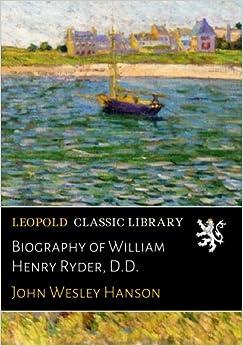 Ebook Descargar Libros Biography Of William Henry Ryder, D.d. PDF En Kindle