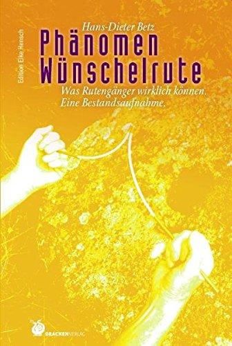 Phänomen Wünschelrute (Edition Eike Hensch) Taschenbuch – 1. September 2008 Hans D Betz Drachen Verlag 3927369160 Esoterik