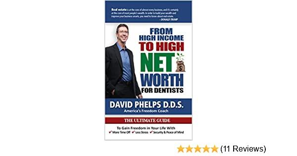 Amazon from high income to high net worth for dentists the amazon from high income to high net worth for dentists the ultimate guide to gain freedom in your life with more time off less stress security and malvernweather Image collections
