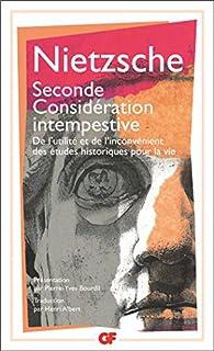 Seconde considération intempestive : de l'utilité et de l'inconvénient des études historiques pour la vie (1874), Nietzsche, Friedrich