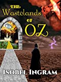 The Wastelands of Oz (Return to Oz Book 1)