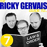 The Ricky Gervais Guide to...LAW AND ORDER | Ricky Gervais,Steve Merchant,Karl Pilkington