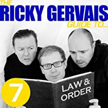The Ricky Gervais Guide to...LAW AND ORDER Performance by Ricky Gervais, Steve Merchant, Karl Pilkington Narrated by Ricky Gervais, Steve Merchant, Karl Pilkington