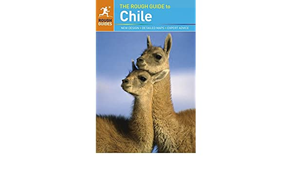 The Rough Guide to Chile: Amazon.es: Anna Kaminski, Shafik Meghji: Libros en idiomas extranjeros