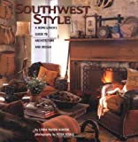 img - for Southwest Style : A Home-Lover's Guide to Architecture and Design book / textbook / text book