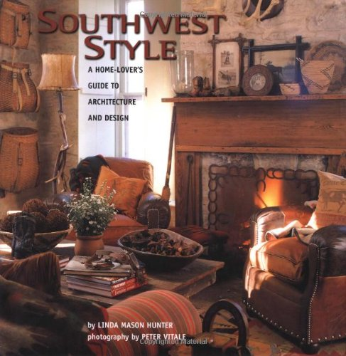 Southwest Style : A Home-Lover's Guide to Architecture and Design PDF