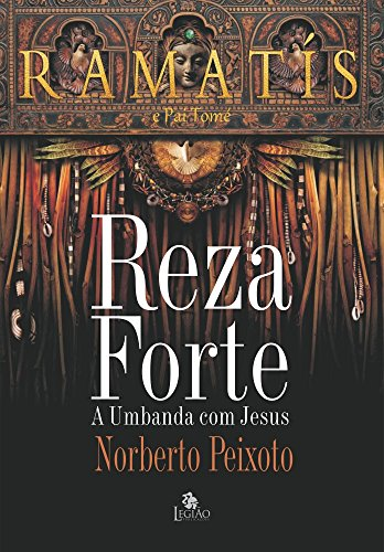 Reza Forte. A Umbanda com Jesus