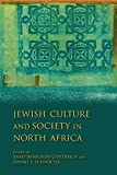 Jewish Culture and Society in North Africa (Indiana Series in Sephardi and Mizrahi Studies)