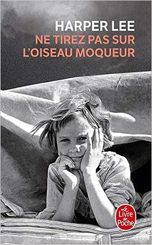 Ne Tirez Pas Sur L Oiseau Moqueur Le Livre De Poche