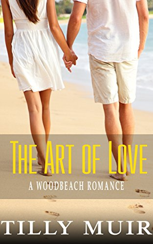 Book: The Art of Love (A Woodbeach Romance) by Tilly Muir