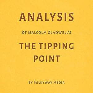 Analysis of Malcolm Gladwell's The Tipping Point Hörbuch von  Milkyway Media Gesprochen von: Dwight Equitz