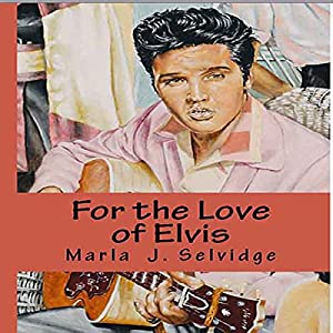 For the Love of Elvis Audiobook