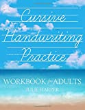 Cursive Handwriting Practice Workbook for Adults