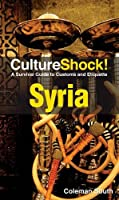 CultureShock! Syria: A Survival Guide to Customs and Etiquette Front Cover