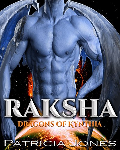 Raksha: Dragons of Kynthia (A SciFi Alien Warrior Romance Book 2)