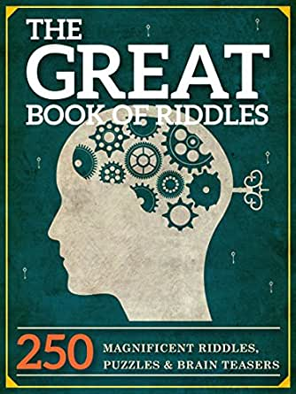 The Great Book of Riddles: 250 Magnificent Riddles, Puzzles and ...