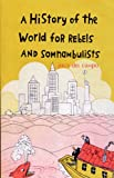 A History of the World for Rebels and Somnambulists, Jesús del Campo, 1846590493