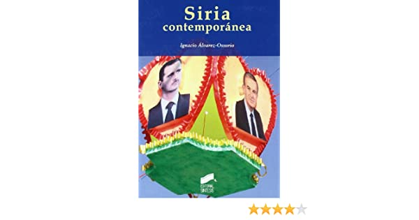 9f8d6e5d717f Siria contemporánea (Escenario internacional)  Amazon.es  Ignacio Álvarez-Ossorio   Libros