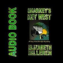 Sharkey's Key West: Key West Mystery Series, Book 2 Audiobook by Elizabeth Hilleren Narrated by Dan Hilleren