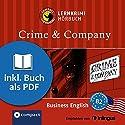 Crime & Company (Compact Lernkrimi Hörbuch): American Business English - Niveau B2 Hörbuch von Gina Billy Gesprochen von: Madaline Keros