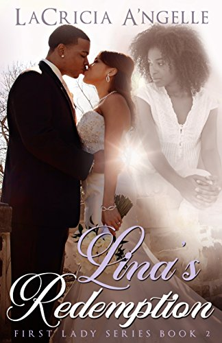 Lina Series (Lina's Redemption (First Lady Series Book 2))
