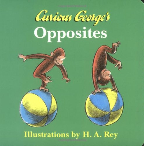 Curious George's Opposites by HMH Books