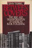 Between Covers, John William Tebbel, 0195041895
