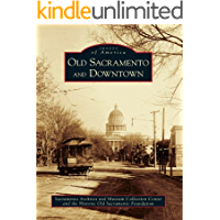 Old Sacramento and Downtown (Images of America (Arcadia Publishing))