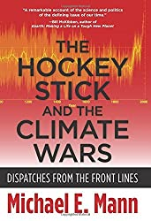 The Hockey Stick and the Climate Wars: Dispatches from the Front Lines by Michael E. Mann (2012-03-06)