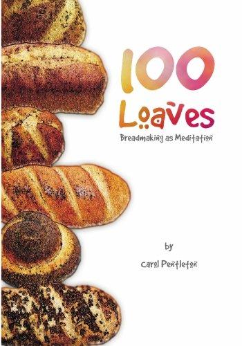 100 Loaves: Breadmaking As Meditation pdf