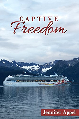 Captive Freedom (Life At Sea Book 1) by [Appel, Jennifer]