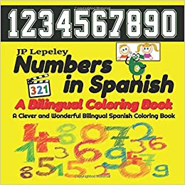Numbers in Spanish. A Bilingual Coloring Book: A Clever and ...