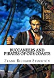 img - for Buccaneers and Pirates of Our Coasts book / textbook / text book