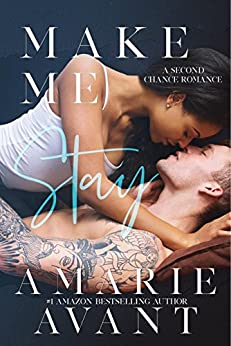 Make Me Stay: A Second Chance Romance by [Avant, Amarie, Amarie, Avant]
