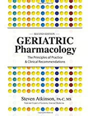 Geriatric Pharmacology: The Principles of Practice & Clinical Recommendations, Second Edition