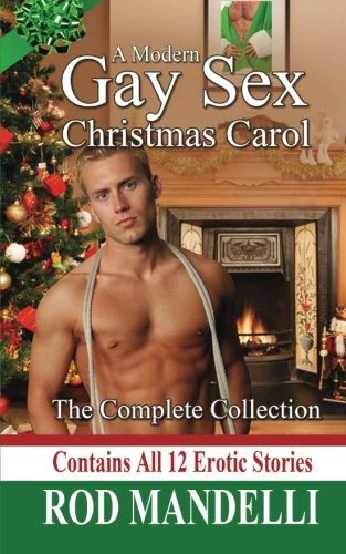 A Modern Gay Sex Christmas Carol: The Complete Erotic Story Collection: Gay Erotic Bundle Collection