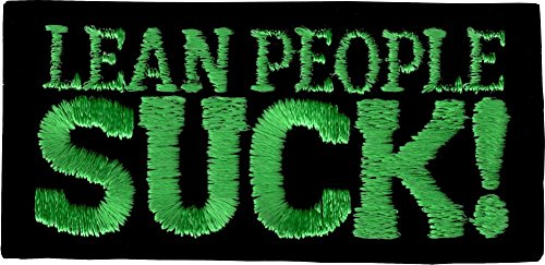 Lean People Suck! - Green on Black Background - Embroidered Iron On or Sew On Patch ()