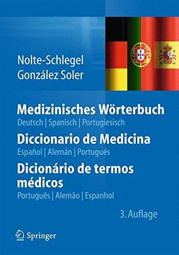 Descargar Libro Medizinisches Wörterbuch/diccionario De Medicina/dicionário De Termos Médicos: Deutsch Spanisch Portugiesisch/español Alemán Portugués/português Alemão Espanhol Irmgard Nolte-schlegel