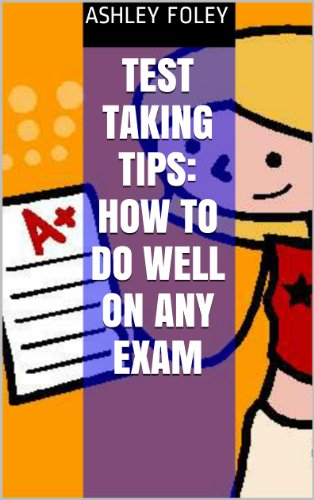 Test Taking Tips: How to do well on any Exam (Tips Test Taking)