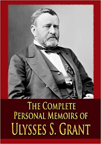 the complete personal memoirs of ulysses s grant ulysses s  the complete personal memoirs of ulysses s grant ulysses s grant 9781438297071 com books