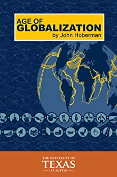 Age of Globalization by [Hoberman, John M.]