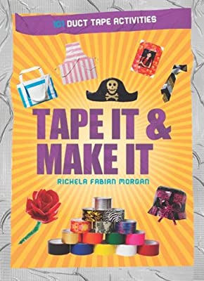 Tape It & Make It: 101 Duct Tape Activities (Tape It and...Duct Tape Series) from B.E.S. Publishing